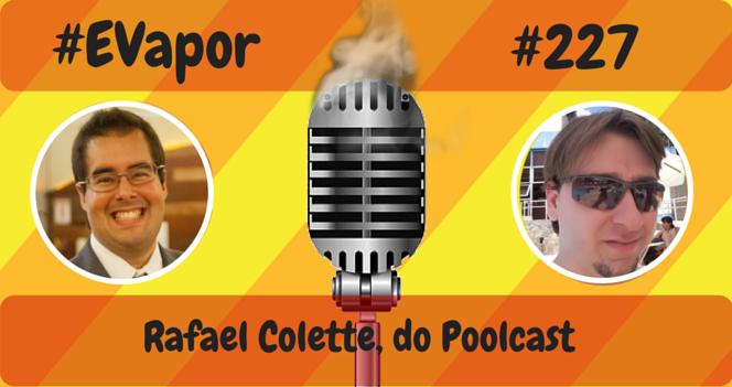 evapor -0227 - Rafael Colette do PoolCast