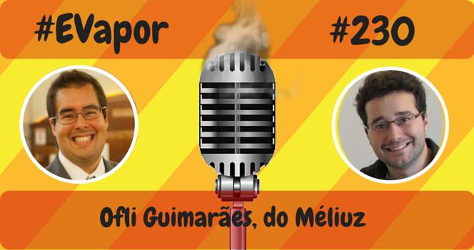 evapor - 230 - Ofli Guimarães do Méliuz