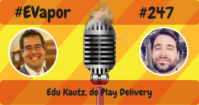 EVapor 247 - Edu Kautz do Play Delivery