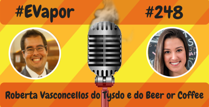 Evapor - 248 - Roberta Vasconcellos do Tysdo e do Beer or Coffee
