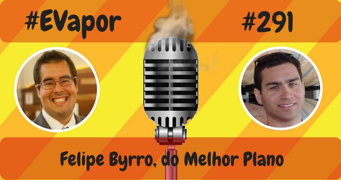 evapor-291-felipe-byrro-do-melhor-plano