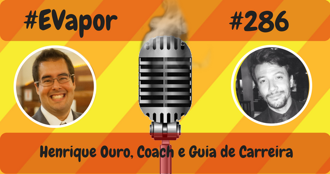 evapor-286-henrique-ouro-coach-e-guia-de-carreira